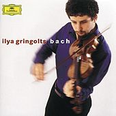 Bach: Partitas Nos.1 & 3; Sonata No.2 by Ilya Gringolts