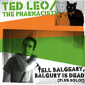 Tell Balgeary, Balguery is Dead by Ted Leo