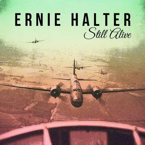 Still Alive by Ernie Halter