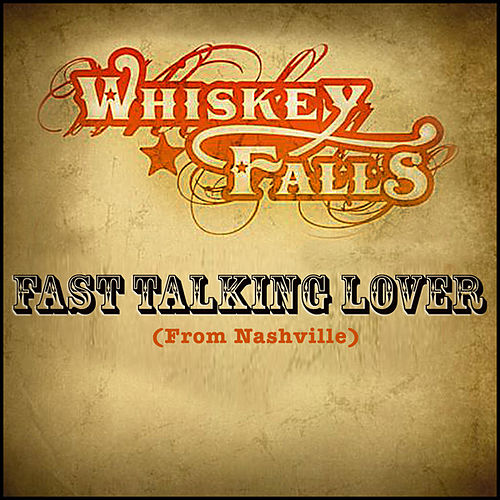 Fast Talkin' Lover by Whiskey Falls