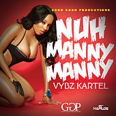 Nuh Manny Manny - Single by VYBZ Kartel