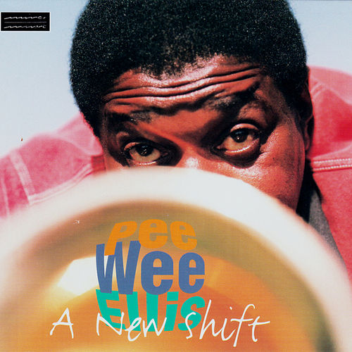 A New Shift by Pee Wee Ellis