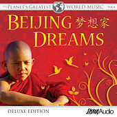 The Planet's Greatest World Music, Vol.6: Beijing Dreams (Deluxe Edition) by Global Journey