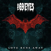 Love Runs Away by The 69 Eyes