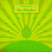 Welcome To by Afterglow (60's)