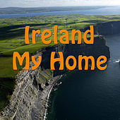 Ireland My Home by Ann Mooney