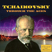 Tchaikovsky Through the Ages by Various Artists