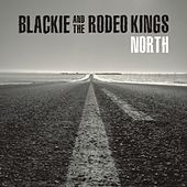 North by Blackie and the Rodeo Kings