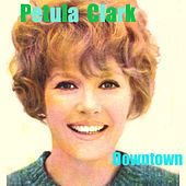 Downtown by Petula Clark