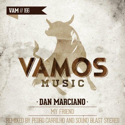 My Friend by Dan Marciano