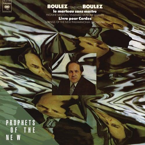 Pierre Boulez: Le Marteau sans Maitre, Livre Pour Cordes by Various Artists