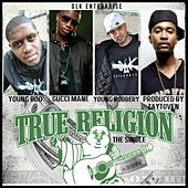 True Religion Jeans (feat. Young Boo & Young Robbery) - Single by Gucci Mane