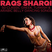 Raqs Sharqi: 50 Classic Greek, Turkish and Arabic Belly Dancing Songs by Various Artists