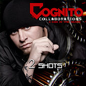 2 Shots by Cognito