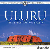 The Planet's Greatest World Music, Vol.2: Uluru - The Spirit of Australia (Deluxe Edition) by Global Journey