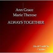 Always Together (Stan Dart Remix Set) by Ann Grace