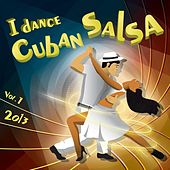 I Dance Cuban Salsa 2013, Vol.1 by Various Artists