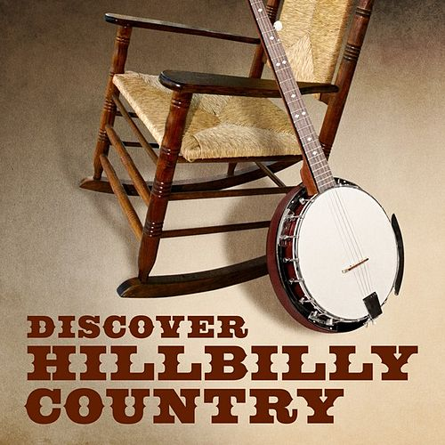 Discover Hillbilly Country by Various Artists