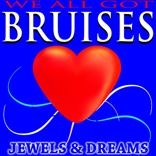 We All Got Bruises by The Jewels