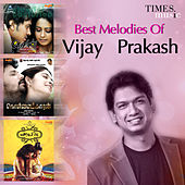 Best Melodies of Vijay Prakash by Vijay Prakash