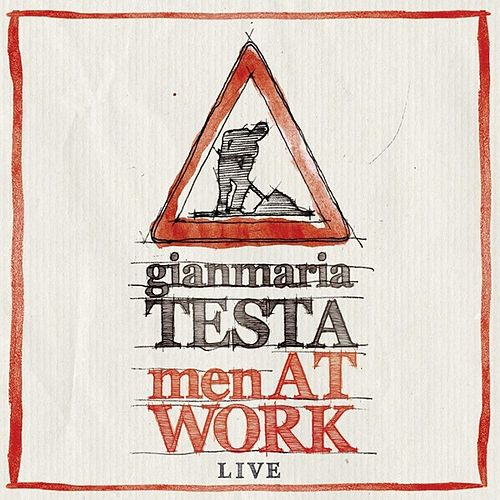 Men At Work by Gianmaria Testa