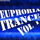 Euphoria Trance, Vol. 1 by Various Artists