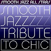 Smooth Jazz Tribute to Chic by Smooth Jazz Allstars
