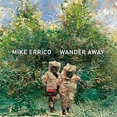 Wander Away by Mike Errico