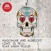 Love Is Hell by Hagenaar and Albrecht