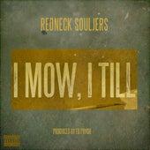 I Mow, I Till by Redneck Souljers