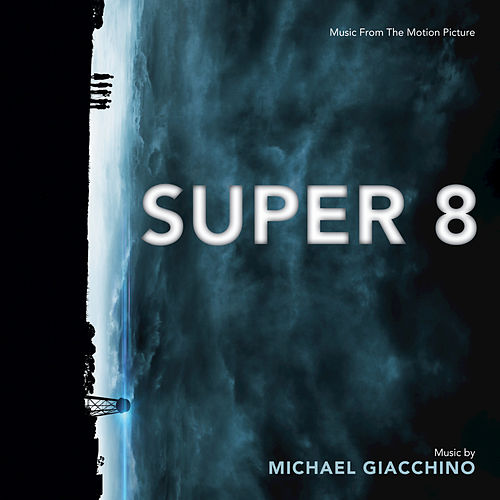 Super 8 by Michael Giacchino