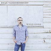 Wild Ones by Ryan Vandordrecht