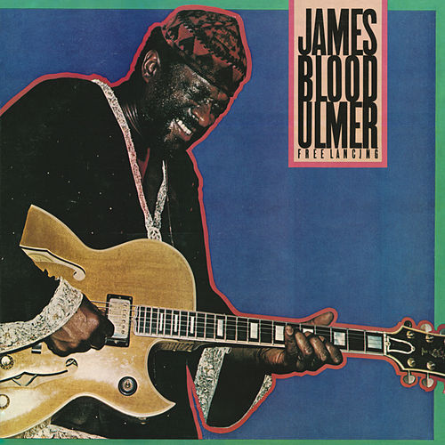 Free Lancing by James Blood Ulmer