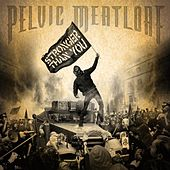 Stronger Than You by Pelvic Meatloaf