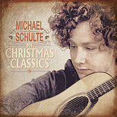 My Christmas Classics by Michael Schulte