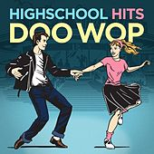 Highschool Hits - Doo Wop by Various Artists