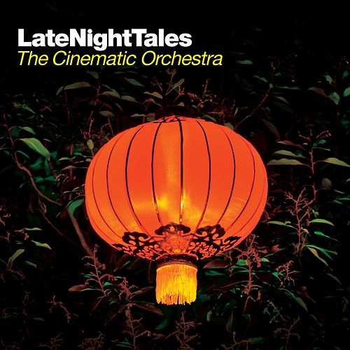 The Cinematic Orchestra Late Night Tales by Cinematic Orchestra