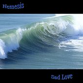 Sad Love by Nemesis (Metal)