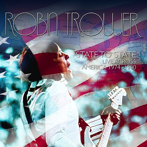 State To State: Live Across America 1974-1980 by Robin Trower