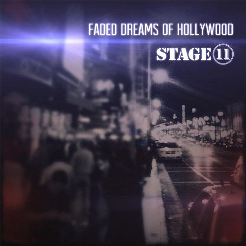 Faded Dreams of Hollywood by Stage 11