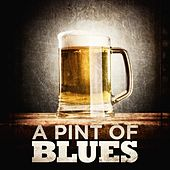 A Pint of Blues by Various Artists