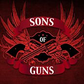 Sons of Guns by Various Artists