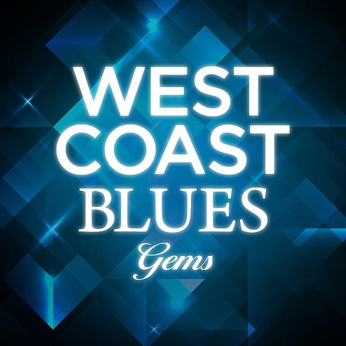 West Coast Blues Gems by Various Artists