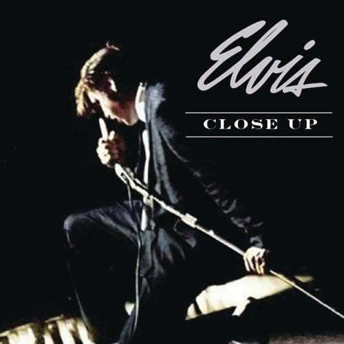 Elvis Presley: Close Up by Elvis Presley