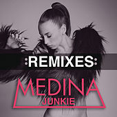 Junkie (Remixes) by Medina