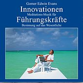 INNOVATIONEN: Meditationsmusik für Führungskräfte by Gomer Edwin Evans