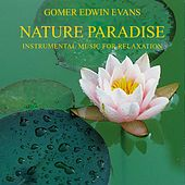 NATURE PARADISE : Instrumental Music for Relaxation With Real Nature Sounds by Gomer Edwin Evans