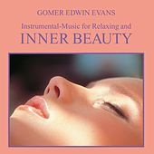 Inner Beauty: Instrumental Music for Relaxing by Gomer Edwin Evans