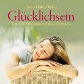 Glücklichsein : Wellnessmusik für glückliche Stunden by Gomer Edwin Evans