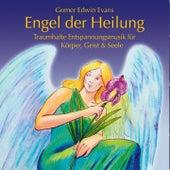 Engel der Heilung : Harmonisierende Entspannungsmusik by Gomer Edwin Evans
